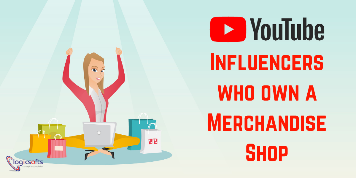 Top YouTube Influencers who own Successful Merchandise Shops